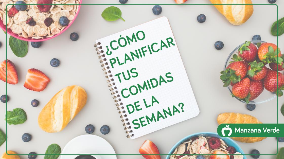 ¿Cómo planificar tus comidas saludables para la semana?