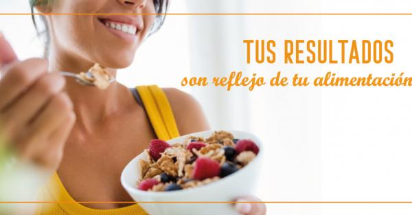 Tus resultados son frutos de tu alimentación saludable y nutritiva