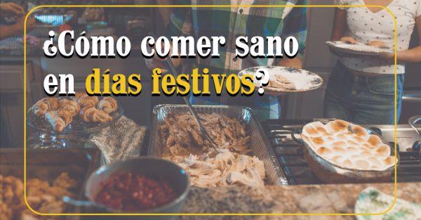 ¿Cómo comer comida saludable en días festivos?
