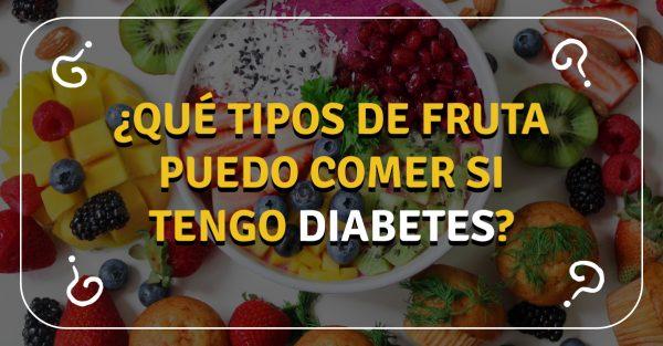 ¿Qué tipos de fruta puedo comer si tengo diabetes?