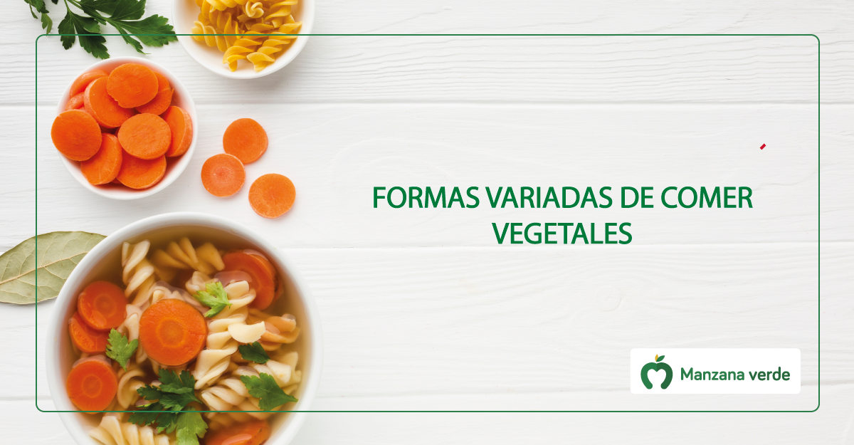 Formas ricas de comer verduras y vegetales